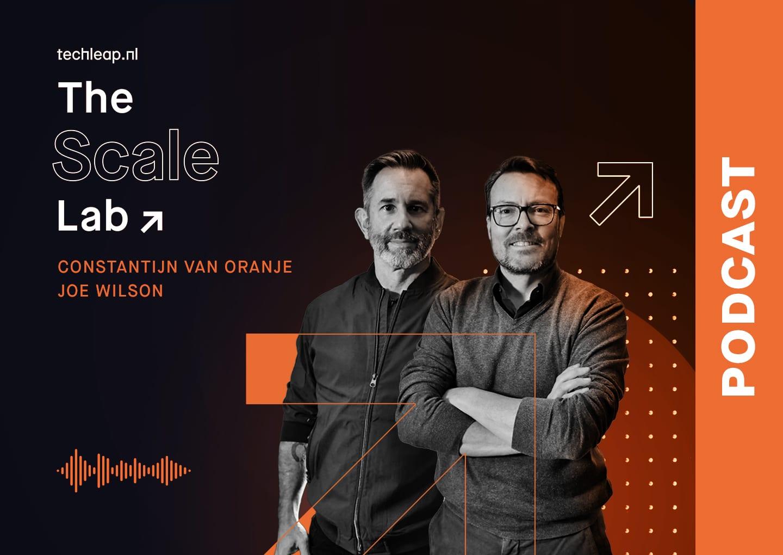 The Scale Lab podcast constantijn van oranje - joe wilson - startups